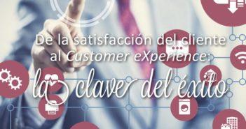 De la satisfacción del cliente al Customer eXperience