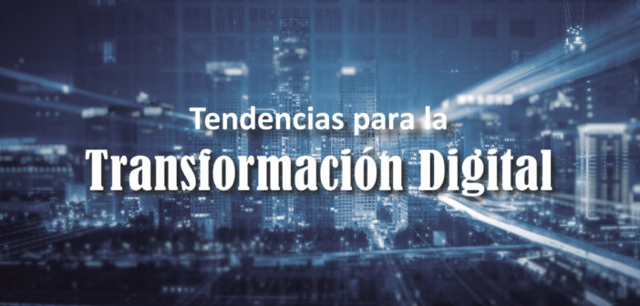 Tendencias para la Transformación Digital
