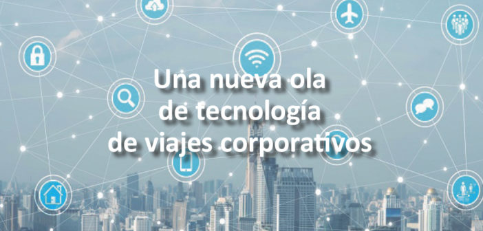 Una nueva ola de tecnología de viajes corporativos